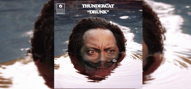 thundercat drunk