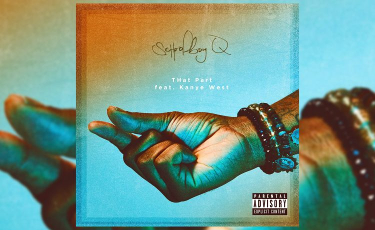 "ScHoolboy Q ""THat Part"""